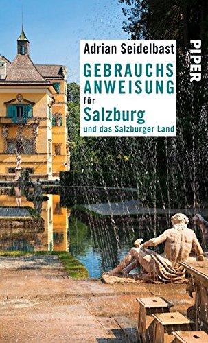 Gebrauchsanweisung für Salzburg und das Salzburger Land: Überarbeitete Neuausgabe