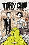 TONY CHU, DETECTIVE CANNIBALE£T04 FLAMBE