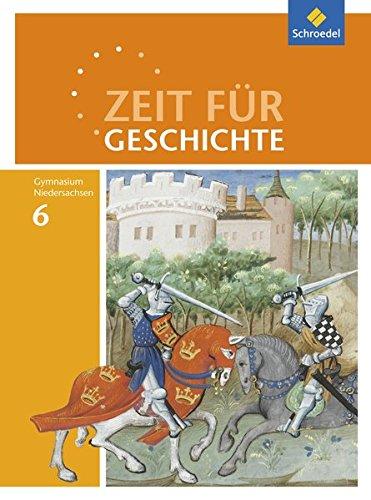 Zeit für Geschichte - Ausgabe 2015 für Gymnasien in Niedersachsen: Schülerband 6