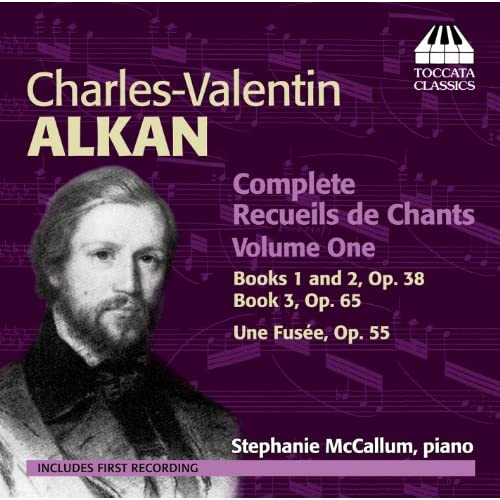 Alkan: Complete Recueils de Chants, Vol. 1