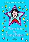 Bühne frei für Tracy Baker - Jacqueline Wilson