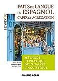 Faits de langue en espagnol - Méthode et pratique de l'analyse linguist - 2e éd. - Capes/Agrégation: Capes/Agrégation Espagnol