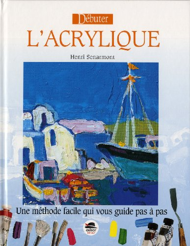 Download Î Débuter Lacrylique NED PDF By Ï Henri Senarmont EBook - Peinture glycero a l eau
