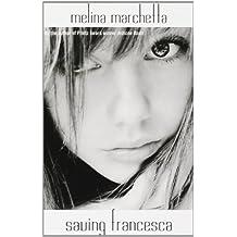 Saving Francesca by Melina Marchetta (2006-05-09)