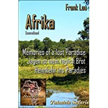 Jagderlebnisse in Afrika / Sammelband: AFRIKA mit den Augen des Jägers: Sammelband Afrika