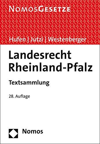 Landesrecht Rheinland-Pfalz: Textsammlung - Rechtsstand: 1. Juni 2019