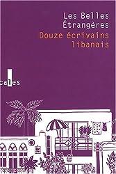 Les Belles Étrangères: Douze écrivains libanais