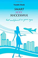 Smart Sexy Successful by Natalie Hush (13-Nov-2013) Paperback Paperback
