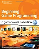 Beginning Game Programming: A GameDev.net Collection (Course Technology Cengage Learning) by Drew Sikora (19-Mar-2009) Paperback