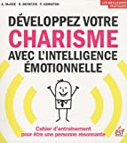 Image de Développez votre charisme avec l'intelligence émotionnelle : Cahier d'entraînement pour être une personne résonnante