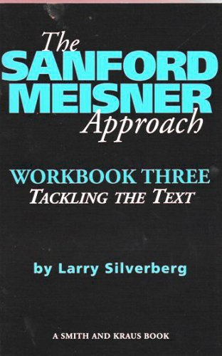 3: The Sanford Meisner Approach Workbook Three: Tackling the Text (Career Development Series)