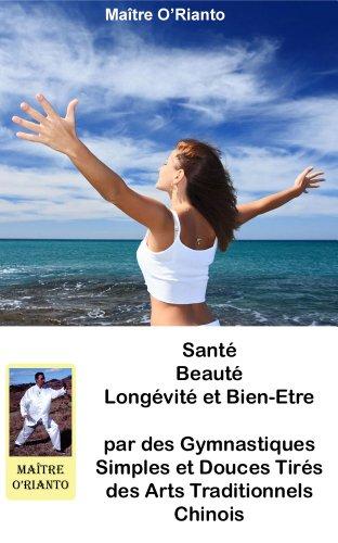 Couverture du livre Santé Beauté Longévité Et Bien Etre Par Des Gymnastiques Simples Et Douces