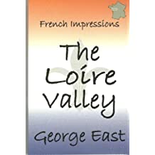 THE LOIRE VALLEY: French Impressions