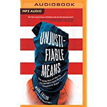 Unjustiafiable Means: The Inside Story of How the CIA, Pentagon, and Us Government Conspired to Torture