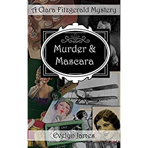 Murder and Mascara: A Clara Fitzgerald Mystery (The Clara Fitzgerald Mysteries Book 9)