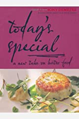 Today's Special: A New Take on Bistro Food Paperback