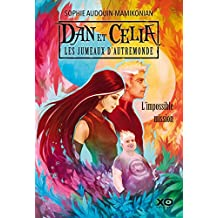 Dan et Célia, les jumeaux d'Autremonde L'impossible mission