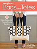 #6: Sew4home Bags and Totes: 10 Easy, Fashionable Projects Anyone Can Sew