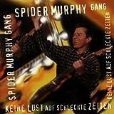 Songtexte von Spider Murphy Gang - Keine Lust auf schlechte Zeiten