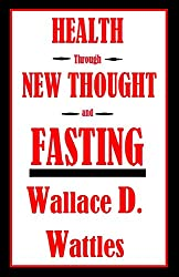 Health through New Thought and Fasting (1907)