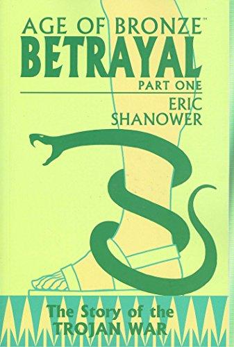Age Of Bronze Volume 3: Betrayal Part 1: Betrayal v. 3, Pt. 1 por Eric Shanower