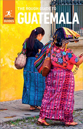 The Rough Guide to Guatemala (Travel Guide eBook): (Travel Guide ...