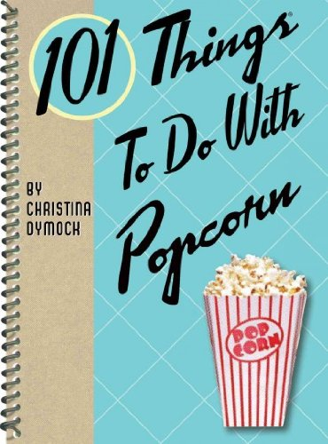 101-things-to-do-with-popcorn-by-dymock-christina-author-mar-29-2012-spiral-bound