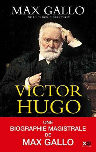 Victor Hugo (édition intégrale) par Max Gallo