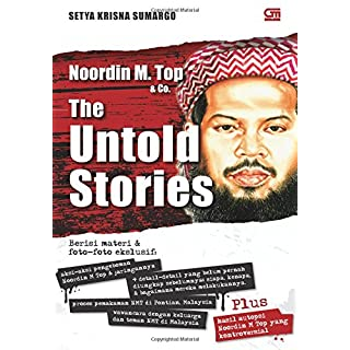 Noordin M. Top n Co. The Untold Stories