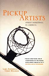 Pickup Artists: Street Basketball in America (Haymarket)
