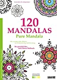 Malbuch für Erwachsene: 120 Mandalas - mit wundervollen Bildern zur Entspannung und Erholung. Das Anti-Stress Malbuch. DIN A 4