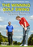 The Winning Golf Swing: Simple Technical Solutions for Lower Scores