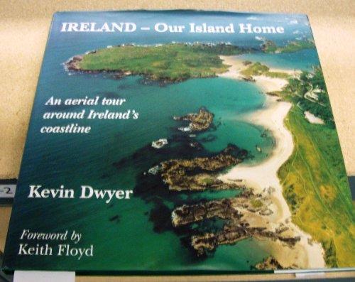 Ireland: Our Island Home - An Aerial Tour Around Ireland's Coastal Counties