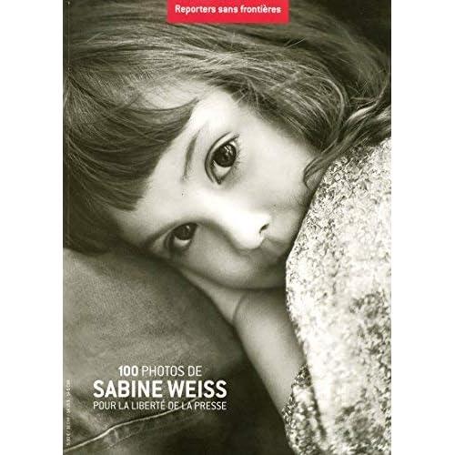 100 Photos de Sabine Weiss pour la liberté de la presse de Reporters sans frontières (2007) Broché