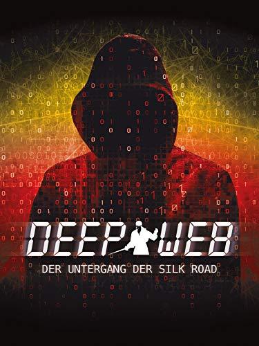Deep Web - Der Untergang der Silk Road (Web-360)