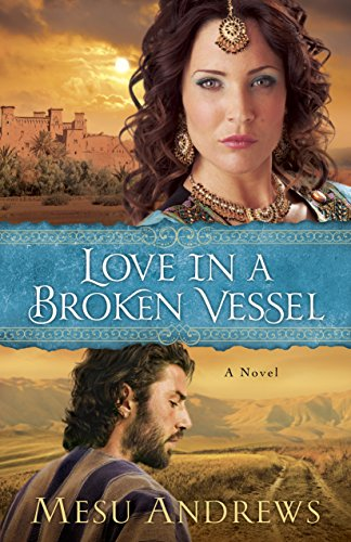 Love in a Broken Vessel (Treasures of His Love Book #3): A Novel