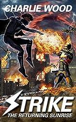 Strike: The Returning Sunrise (The STRIKE Trilogy, Book 3)