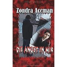 Die Angst in mir by Zondra Aceman (2016-07-06)