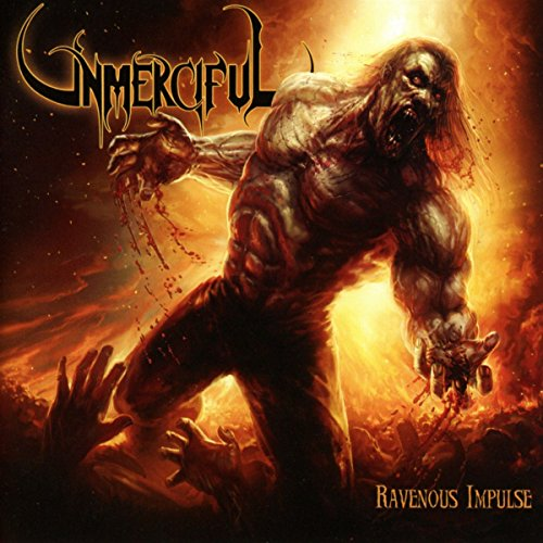 Unmerciful: Ravenous Impulse (Audio CD)