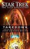 Star Trek: The Next Generation: Takedown by Miller, John Jackson (2015) Mass Market Paperback