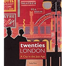[(Twenties London : A City in the Jazz Age)] [By (author) Cathy Ross] published on (October, 2003)