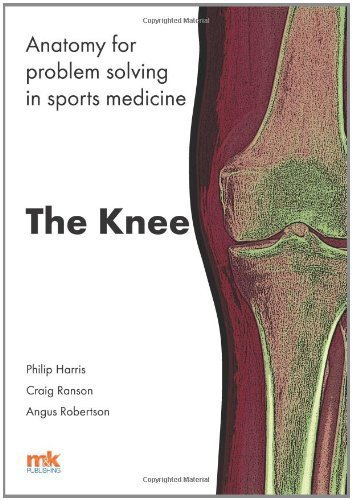 anatomy-for-problem-solving-in-sports-medicine-the-knee-by-harris-philip-f-ranson-craig-robertson-an