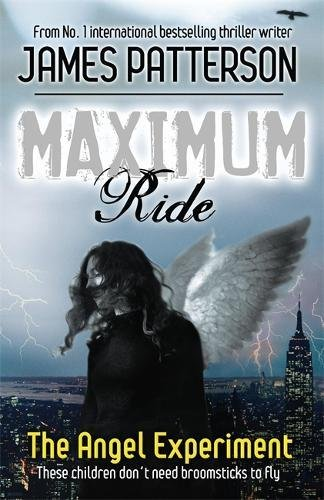 Maximum Ride: The Angel Experiment por James Patterson