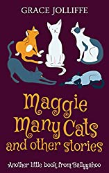 Maggie Many Cats and Other Stories: Another Little Book From Ballyyahoo