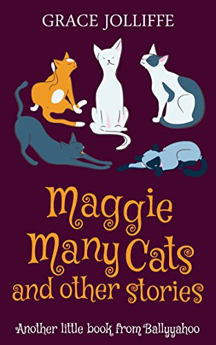 Book cover image for Maggie Many Cats and Other Stories: Another Little Book From Ballyyahoo