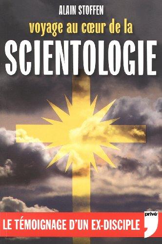 Voyage au coeur de la scientologie - Le témoignage d'un ex-disciple