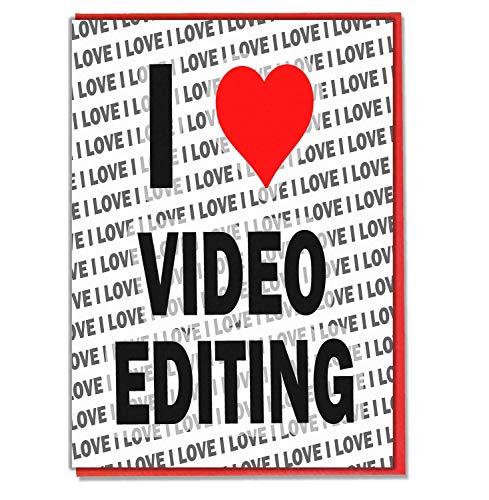 Video-editing-karte (I Love Video Editing - Grußkarte - Geburtstagskarte - Damen - Herren - Tochter - Sohn - Freund - Ehemann - Ehefrau - Bruder - Schwester)