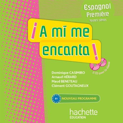 A mi me encanta 1re (B1) - Espagnol - CD audio classe - Edition 2011
