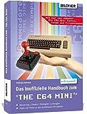 """Das inoffizielle Handbuch zum """"THE 64 MINI"""": Tipps, Tricks sowie Kuriositäten aus der C64-Ära"""