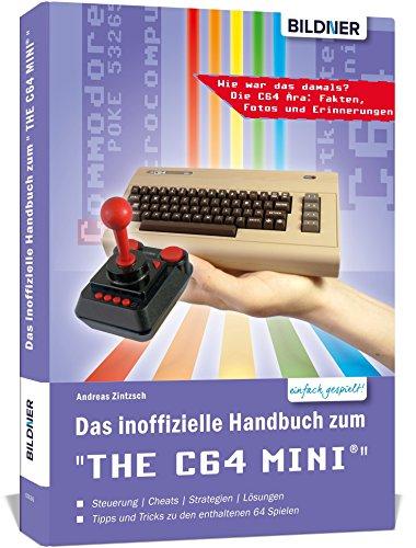 """Das inoffizielle Handbuch zum \""""THE 64 MINI\"""": Tipps, Tricks sowie Kuriositäten aus der C64-Ära"""